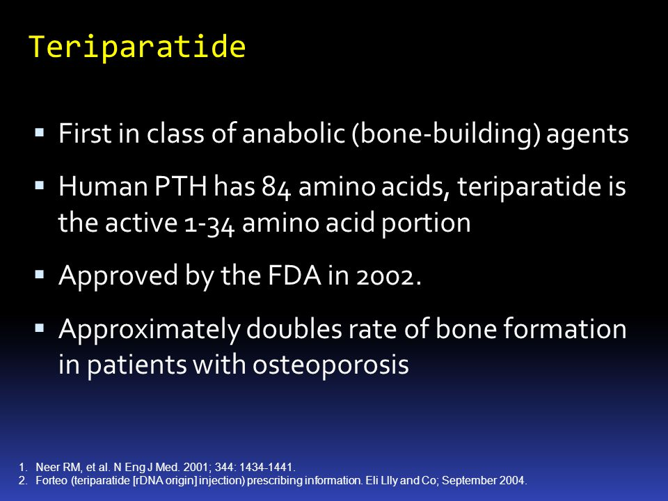 Teriparatide First in class of anabolic (bone-building) agents