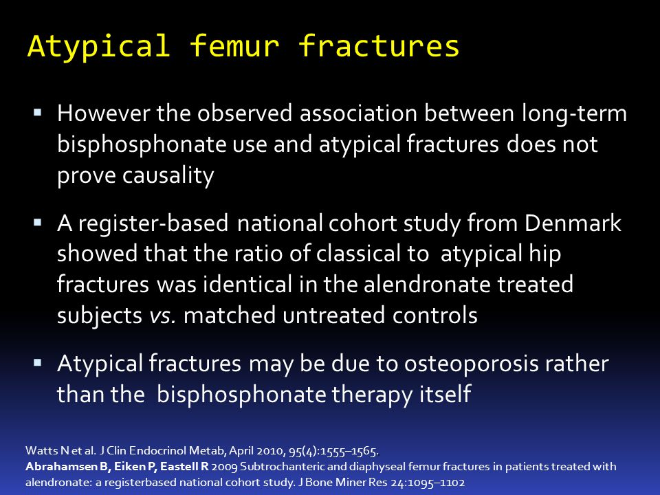 Atypical femur fractures