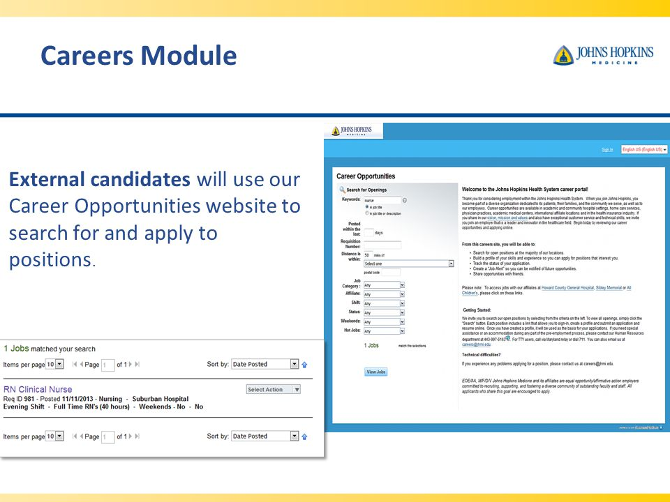 Careers Module External candidates will use our Career Opportunities website to search for and apply to positions.