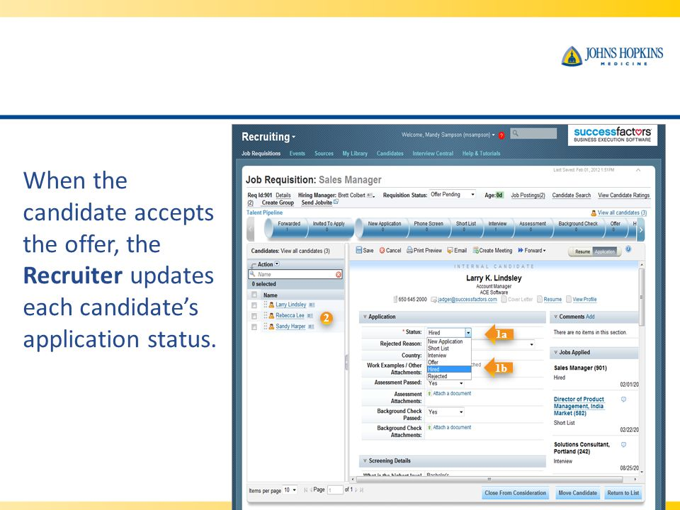 When the candidate accepts the offer, the Recruiter updates each candidate's application status.