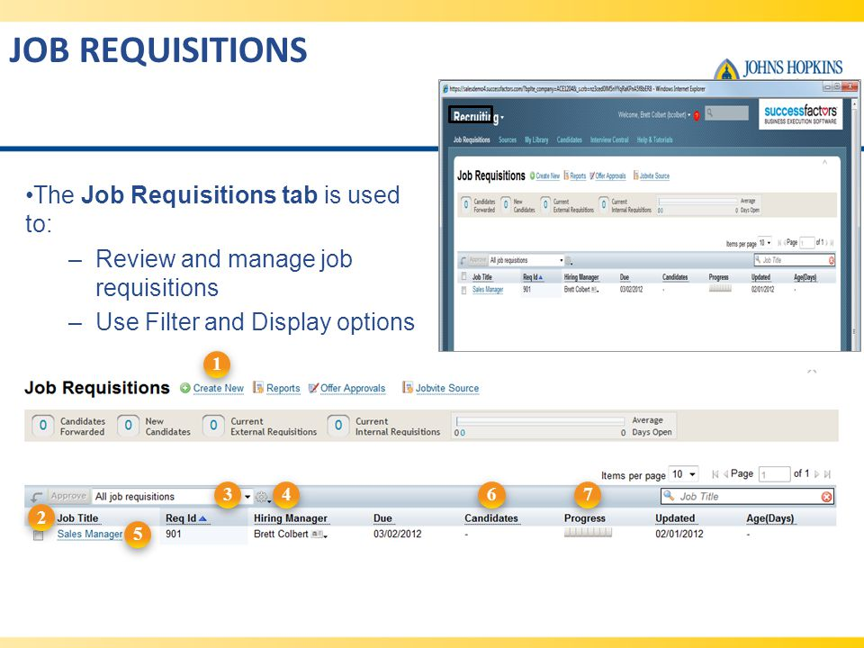 JOB REQUISITIONS The Job Requisitions tab is used to: