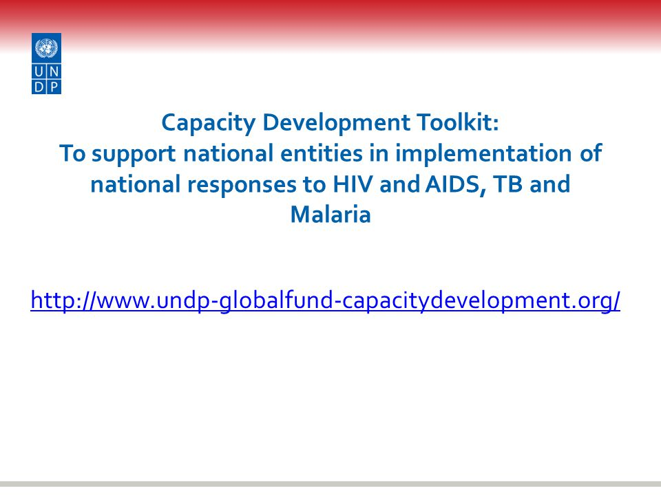 Capacity Development Toolkit: To support national entities in implementation of national responses to HIV and AIDS, TB and Malaria