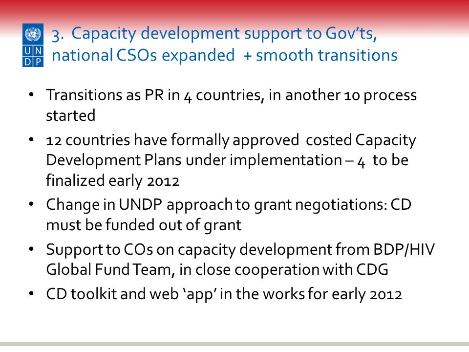 3. Capacity development support to Gov'ts, national CSOs expanded + smooth transitions