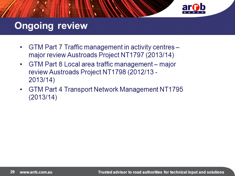 Ongoing review GTM Part 7 Traffic management in activity centres – major review Austroads Project NT1797 (2013/14)