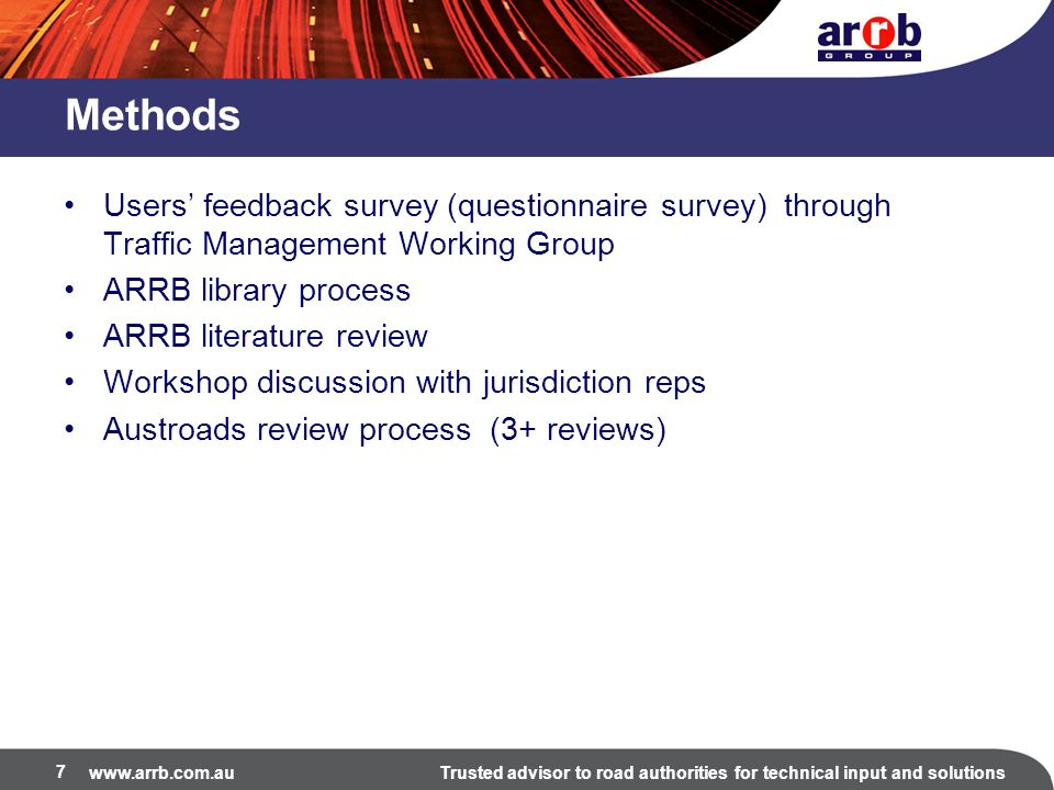 Methods Users' feedback survey (questionnaire survey) through Traffic Management Working Group. ARRB library process.