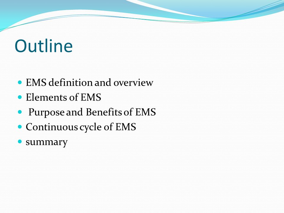Outline EMS definition and overview Elements of EMS