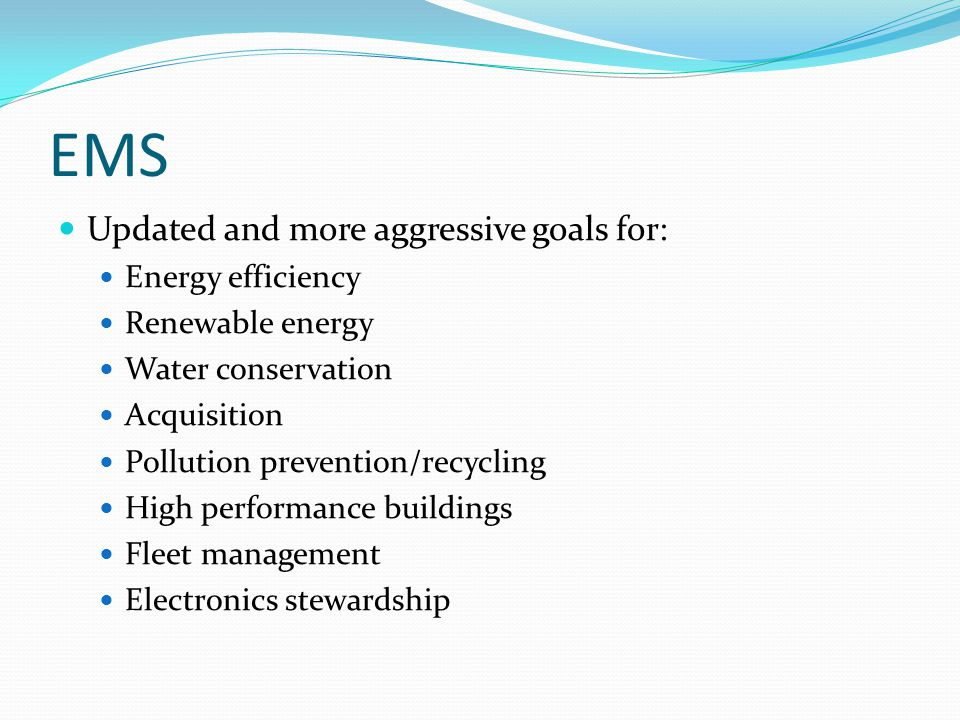 EMS Updated and more aggressive goals for: Energy efficiency