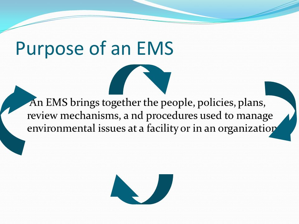 Purpose of an EMS