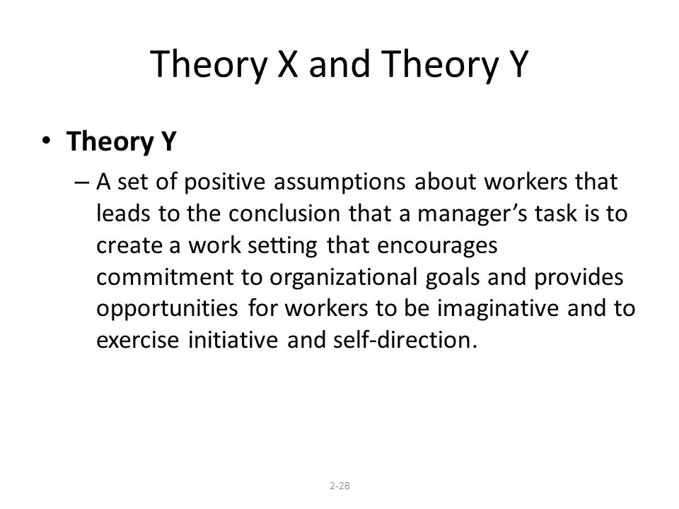 Theory X and Theory Y Theory Y