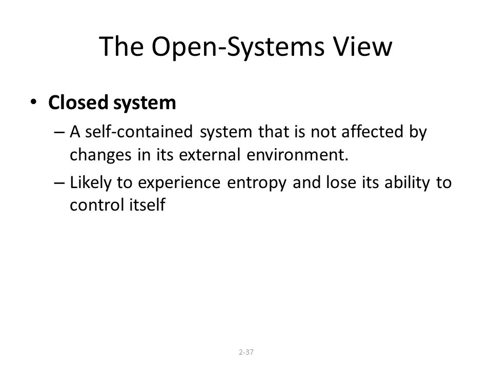 The Open-Systems View Closed system