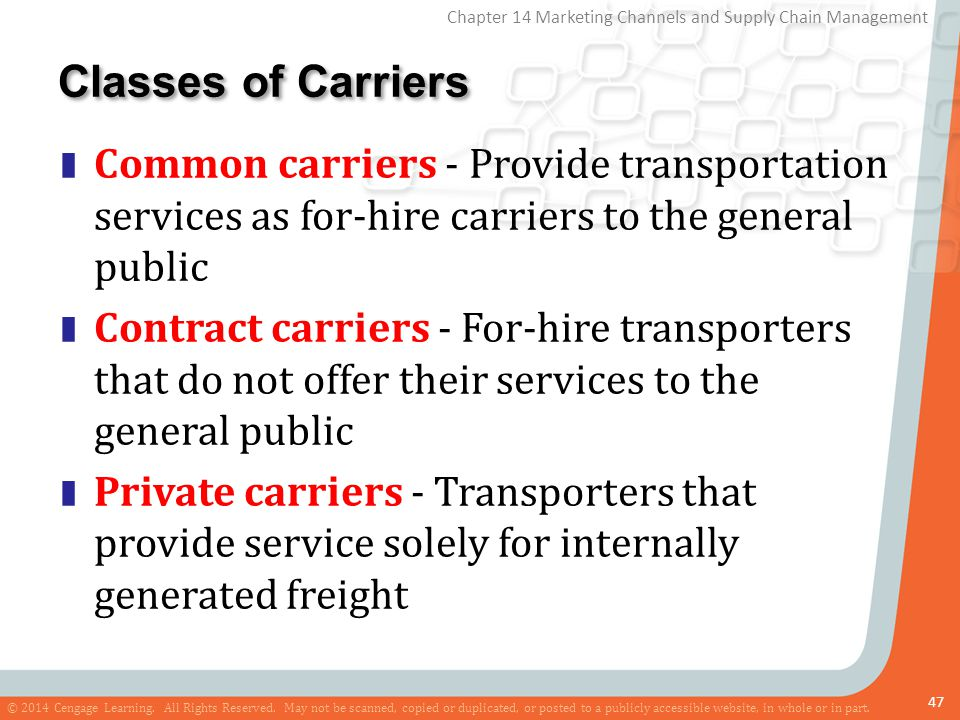 Classes of Carriers Common carriers - Provide transportation services as for-hire carriers to the general public.