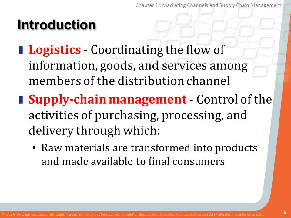 Introduction Logistics - Coordinating the flow of information, goods, and services among members of the distribution channel.