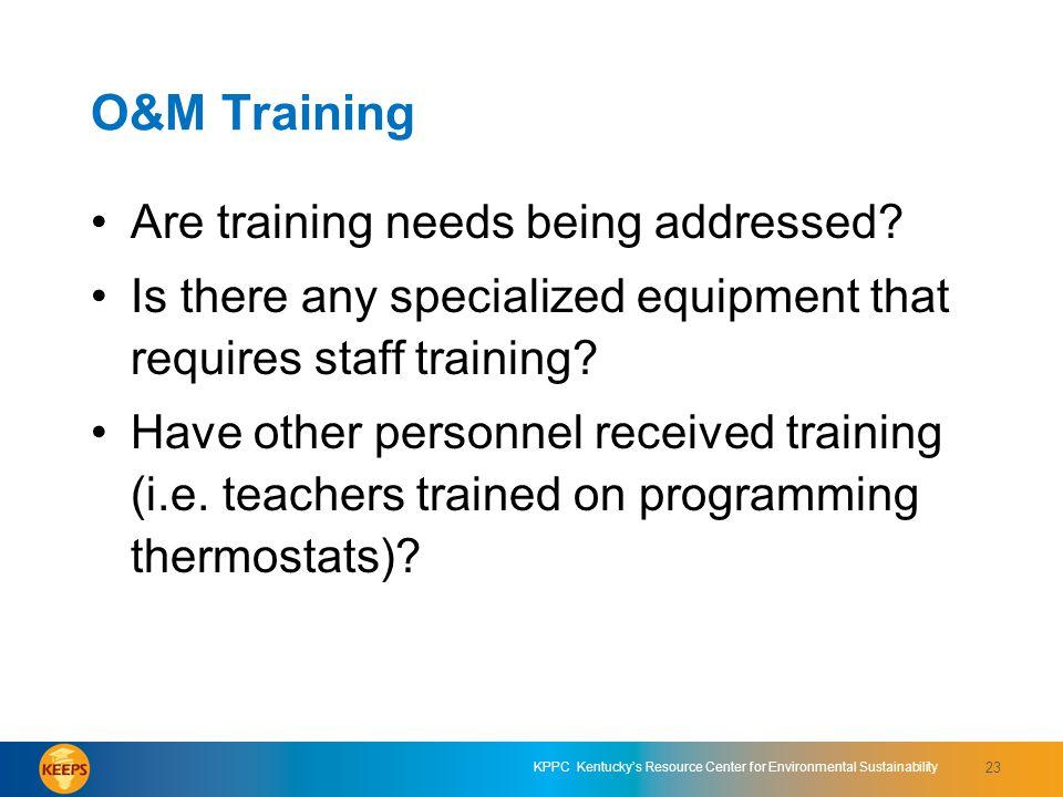 O&M Training Are training needs being addressed