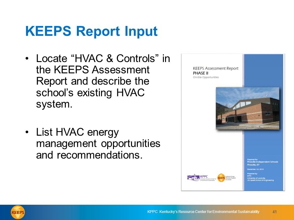 KEEPS Report Input Locate HVAC & Controls in the KEEPS Assessment Report and describe the school's existing HVAC system.