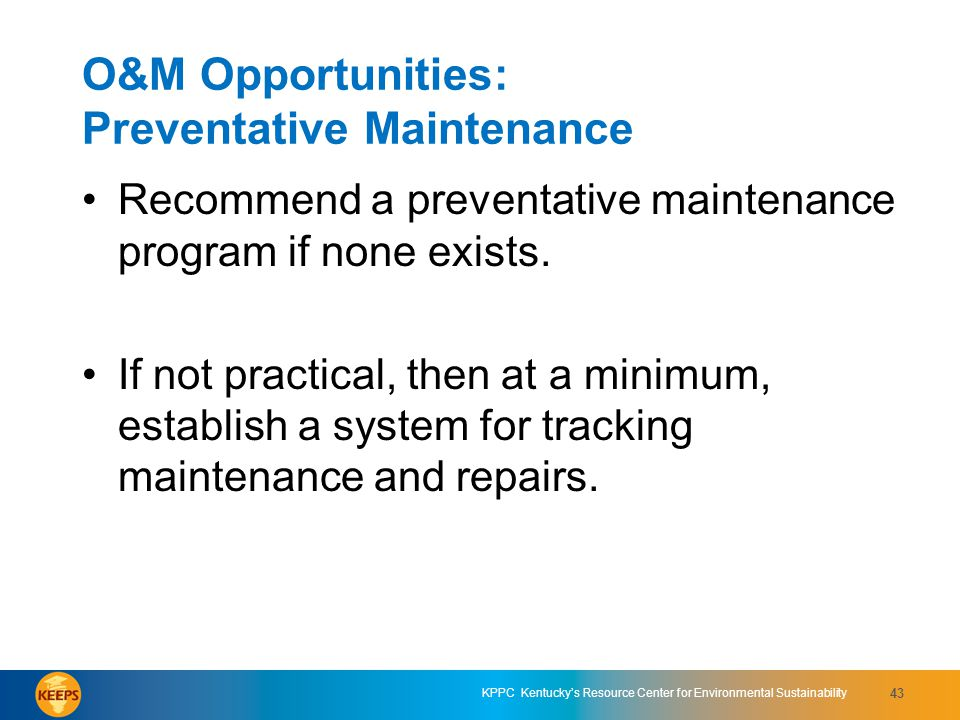 O&M Opportunities: Preventative Maintenance