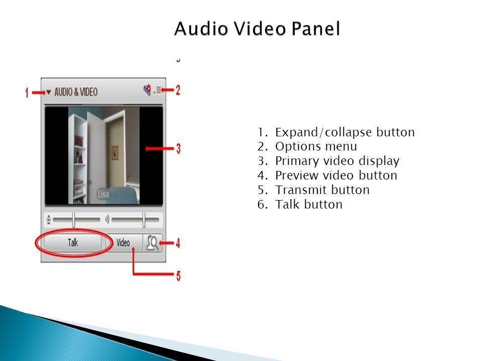 Audio Video Panel Expand/collapse button Options menu