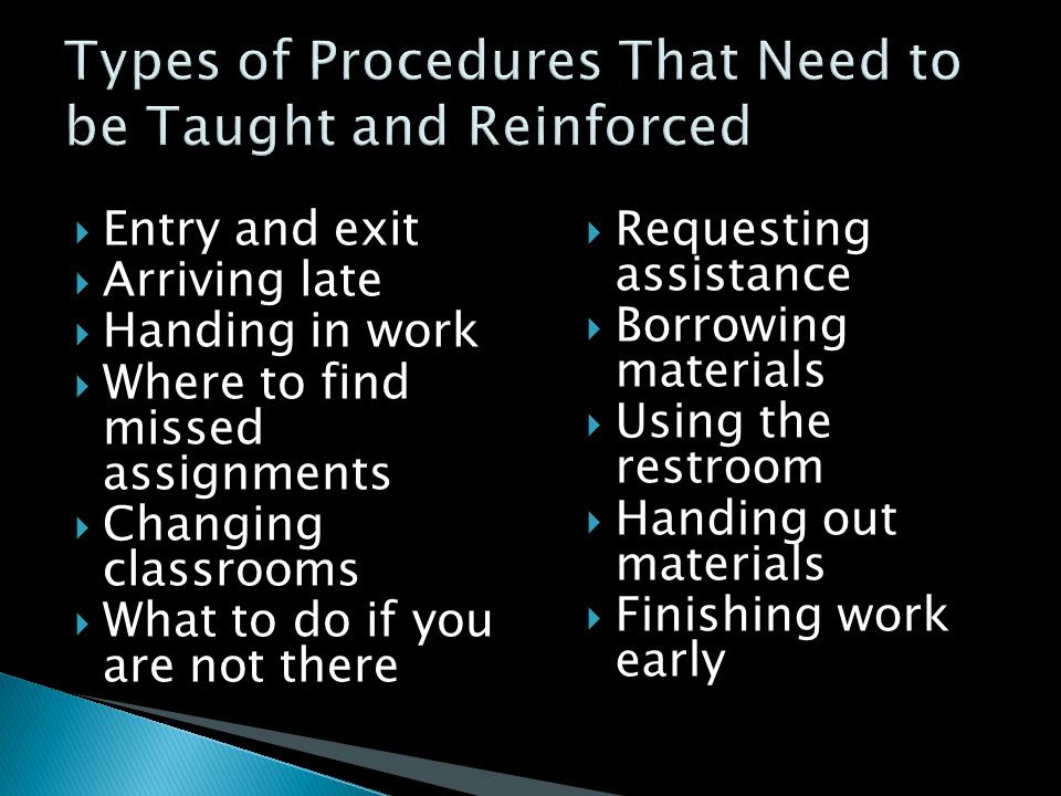Types of Procedures That Need to be Taught and Reinforced