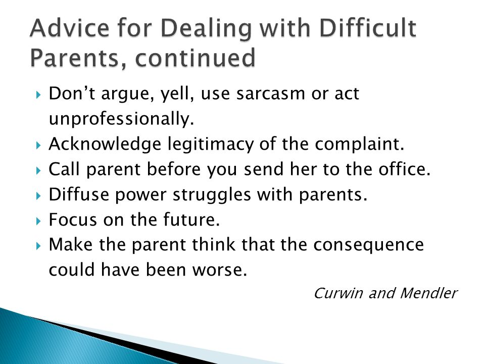 Advice for Dealing with Difficult Parents, continued