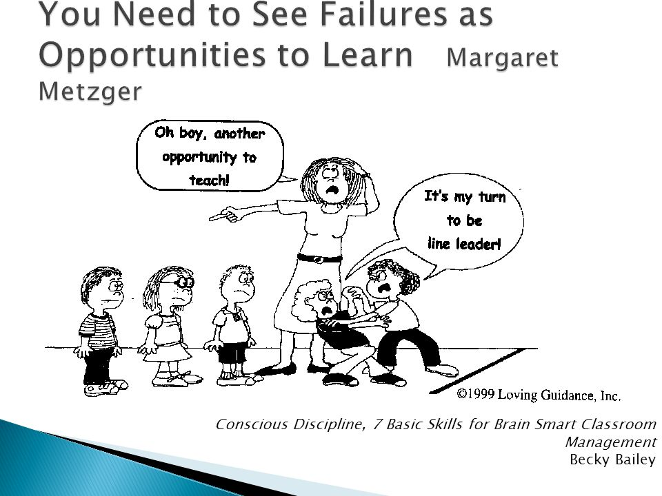 You Need to See Failures as Opportunities to Learn Margaret Metzger