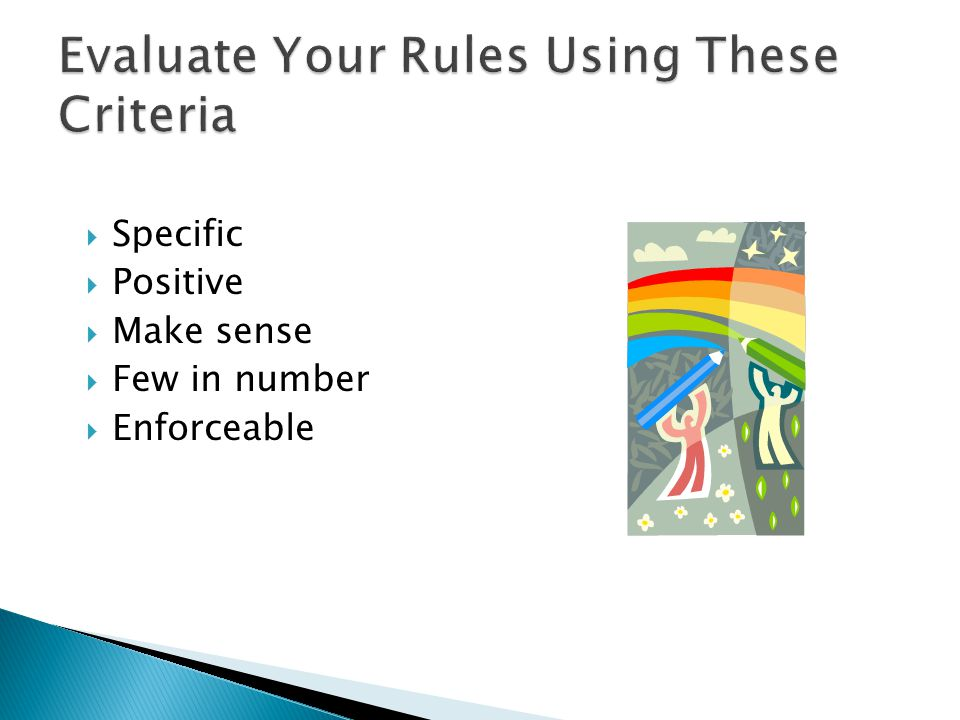 Evaluate Your Rules Using These Criteria
