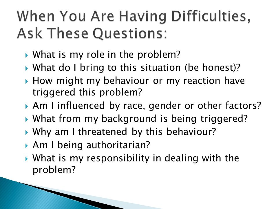 When You Are Having Difficulties, Ask These Questions: