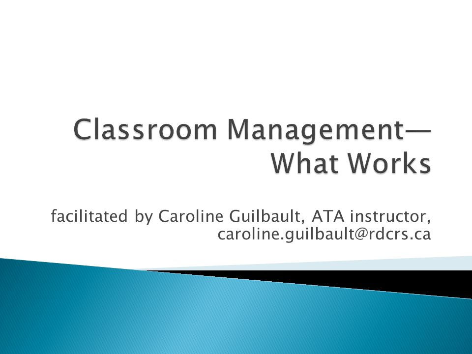Classroom Management— What Works