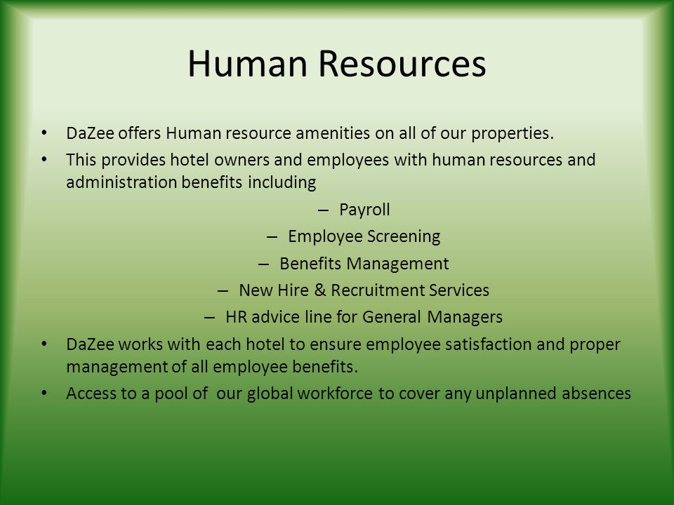 Human Resources DaZee offers Human resource amenities on all of our properties.