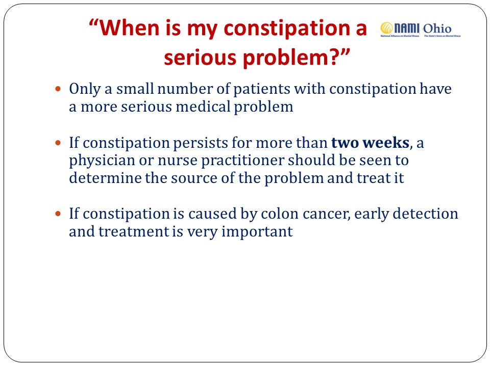 When is my constipation a more serious problem