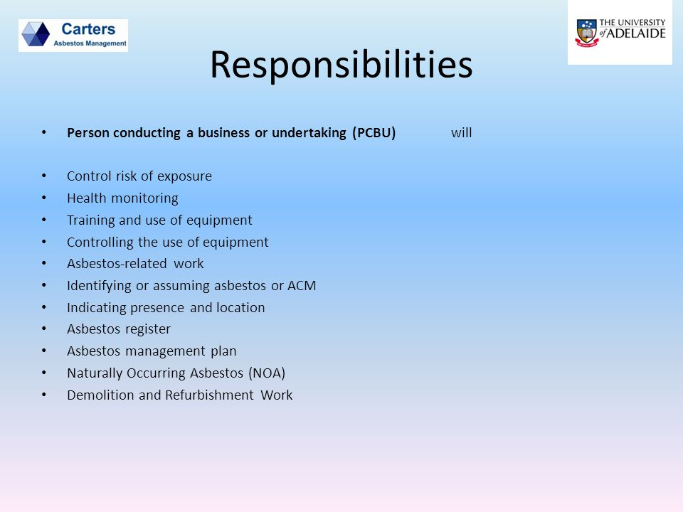 Responsibilities Person conducting a business or undertaking (PCBU) will. Control risk of exposure.