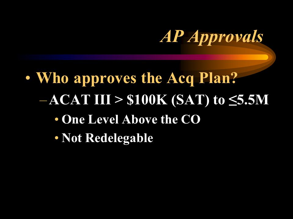 AP Approvals Who approves the Acq Plan