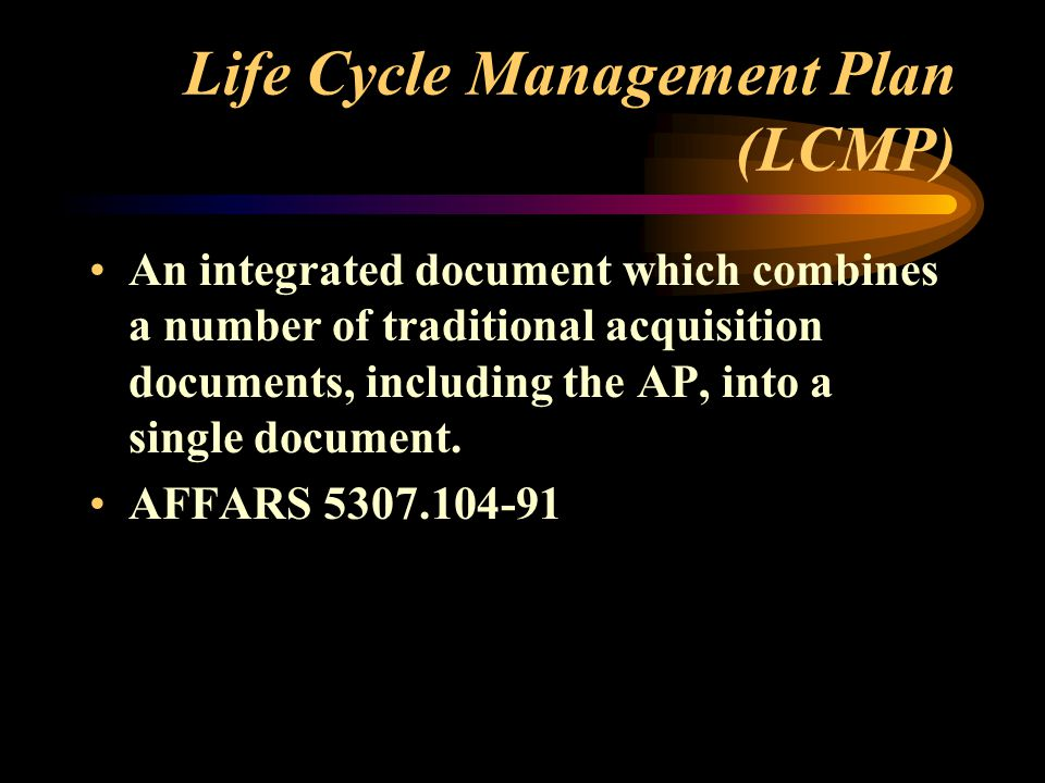Life Cycle Management Plan (LCMP)