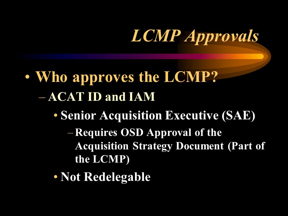 LCMP Approvals Who approves the LCMP ACAT ID and IAM