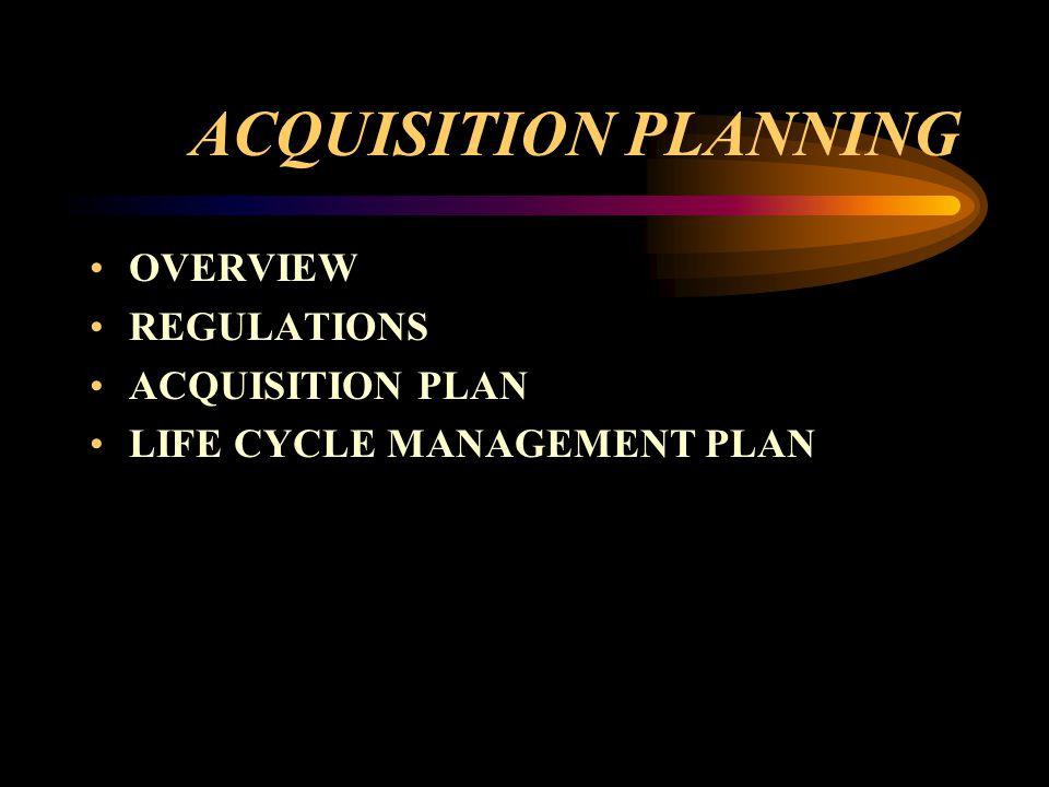 ACQUISITION PLANNING OVERVIEW REGULATIONS ACQUISITION PLAN