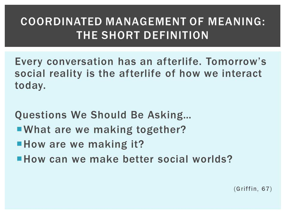 Coordinated Management of Meaning: The Short Definition