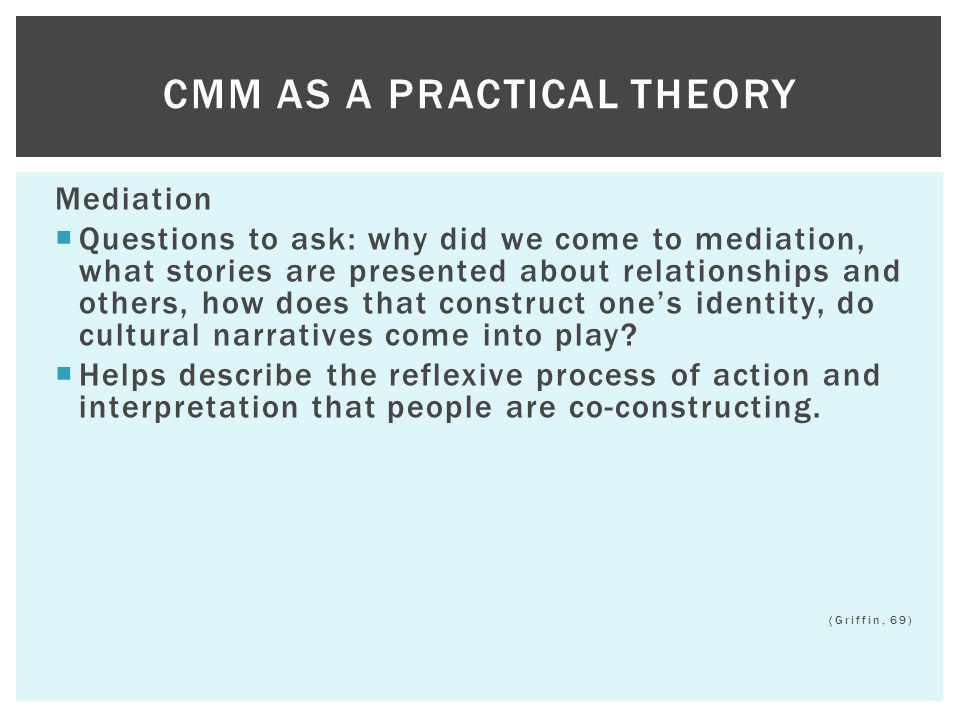 CMM as a Practical Theory