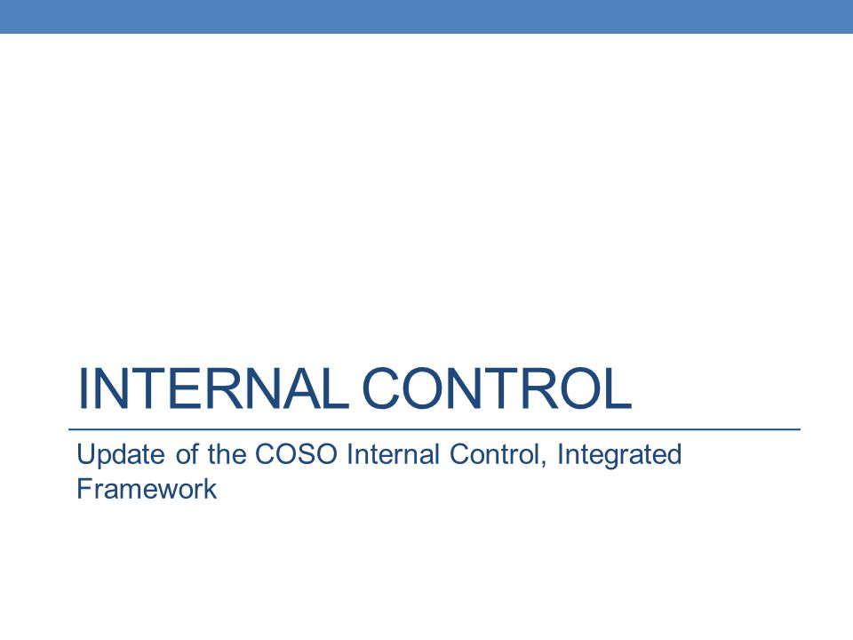 Internal control Update of the COSO Internal Control, Integrated Framework
