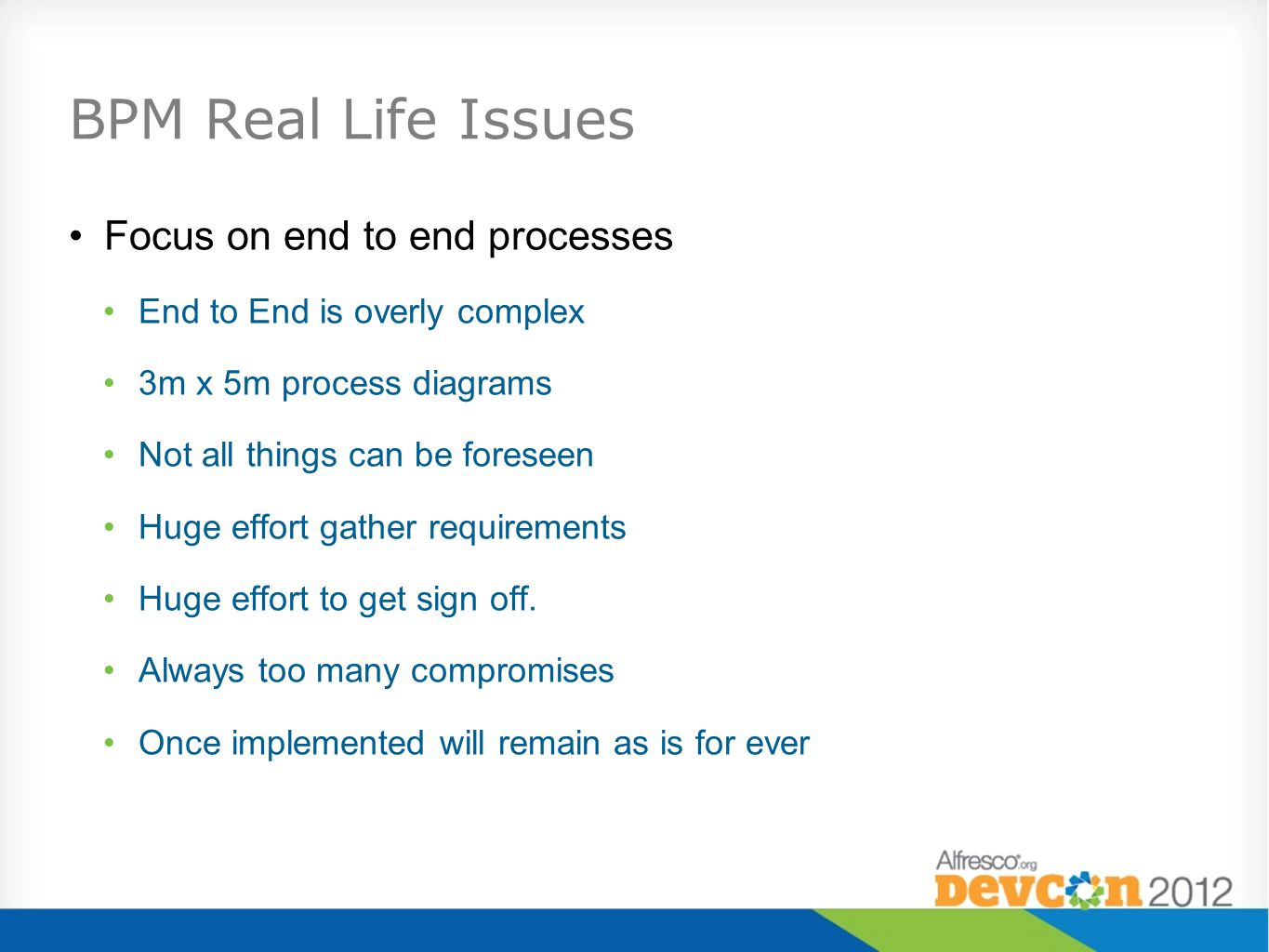 BPM Real Life Issues Focus on end to end processes