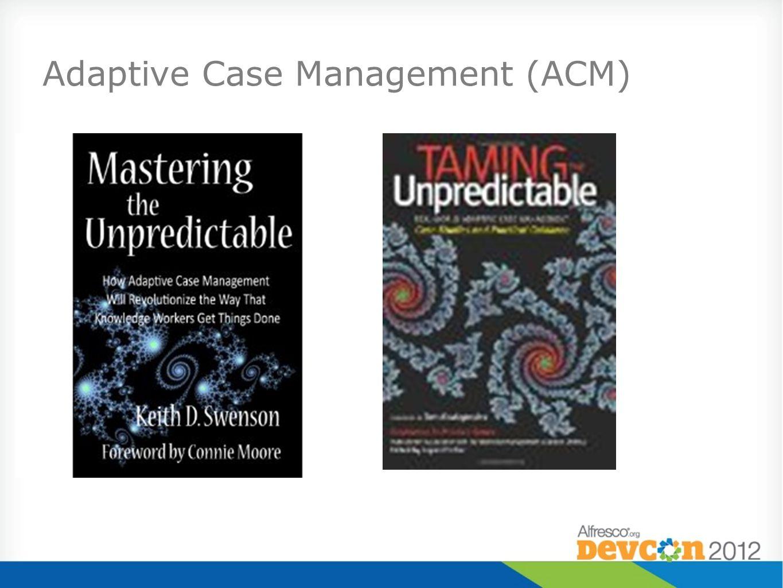 Adaptive Case Management (ACM)