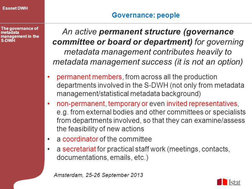 Essnet DWH Governance: people. The governance of metadata management in the S-DWH.