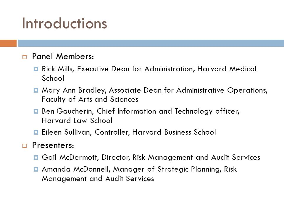 Introductions Panel Members: Presenters: