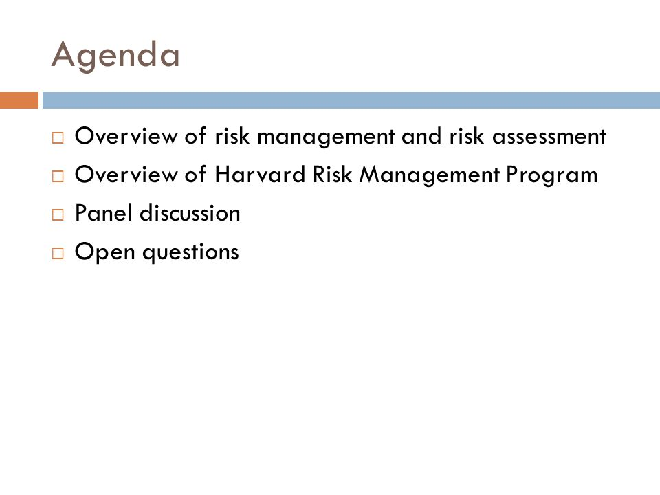 Agenda Overview of risk management and risk assessment