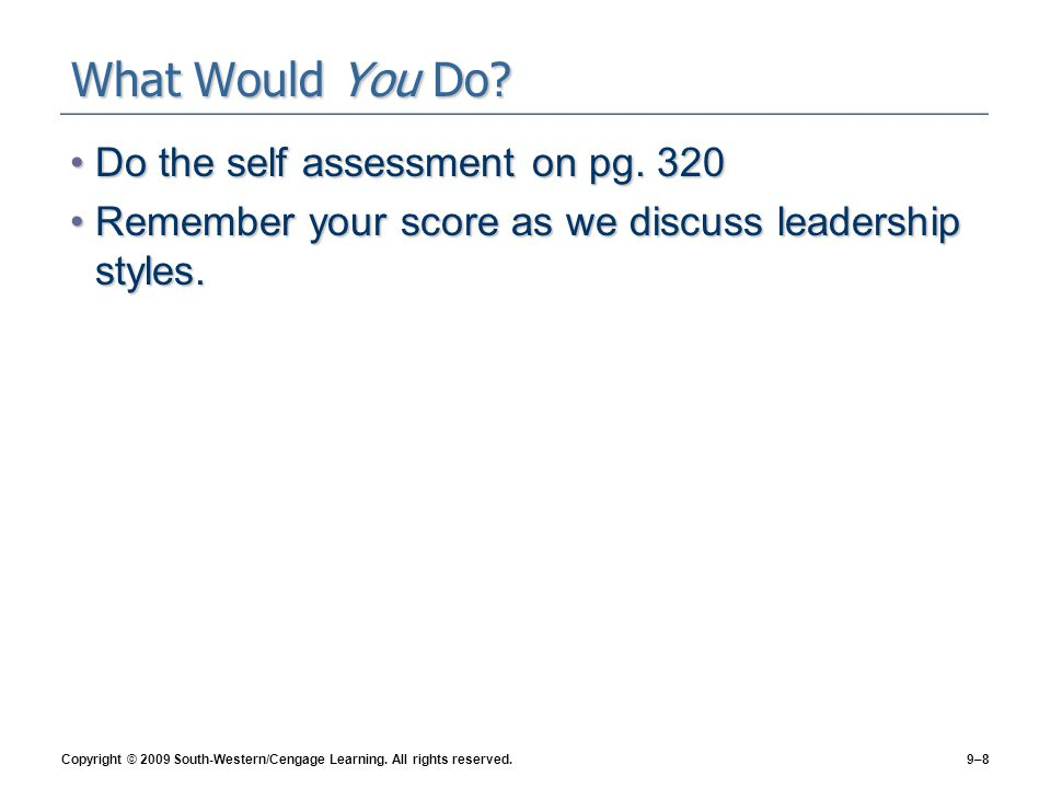What Would You Do Do the self assessment on pg. 320