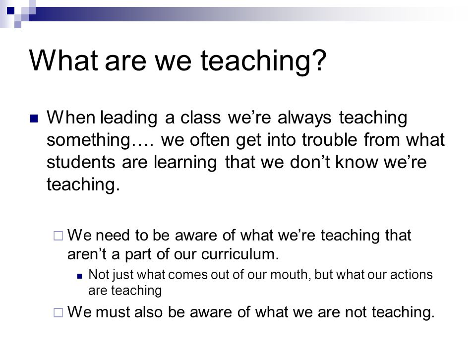 What are we teaching