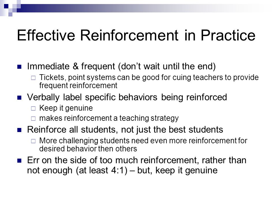 Effective Reinforcement in Practice