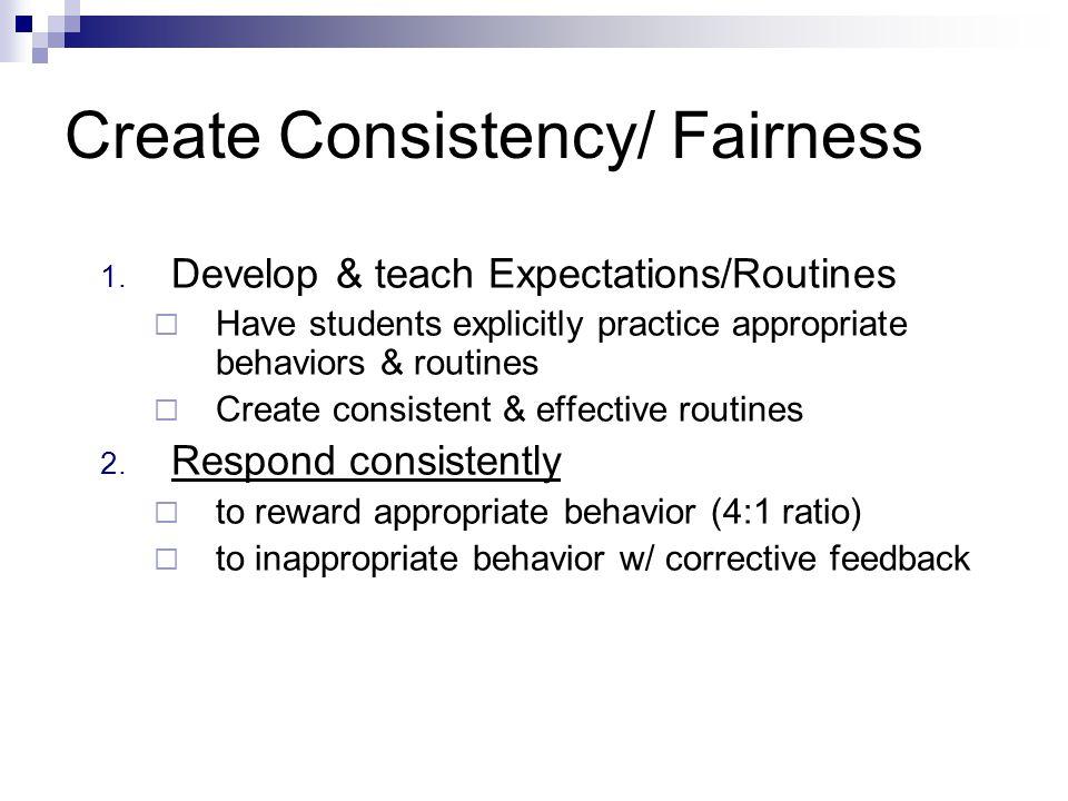 Create Consistency/ Fairness