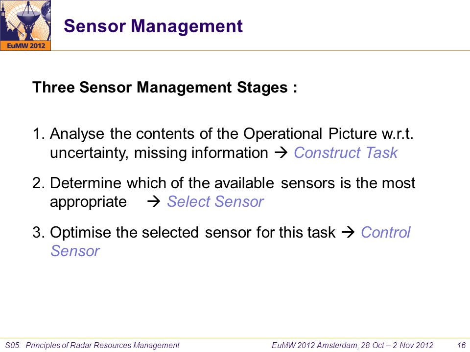 Sensor Management Three Sensor Management Stages :