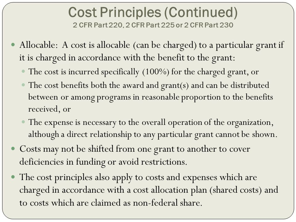 Cost Principles (Continued) 2 CFR Part 220, 2 CFR Part 225 or 2 CFR Part 230
