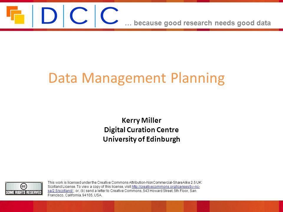Kerry Miller Digital Curation Centre University of Edinburgh