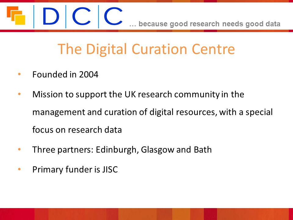 The Digital Curation Centre