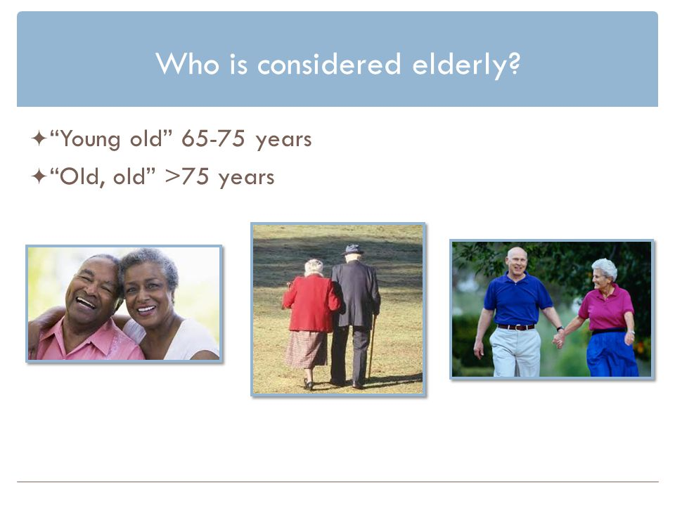 Who is considered elderly